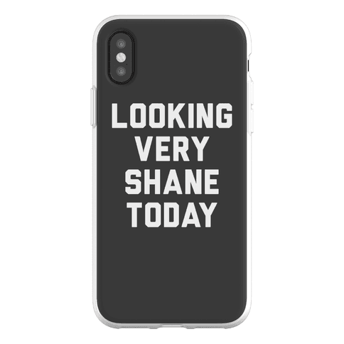 Looking Very Shane Today Phone Flexi-Case