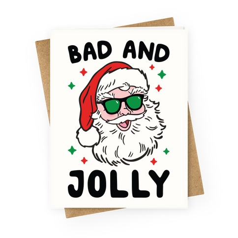 Bad And Jolly Greeting Card