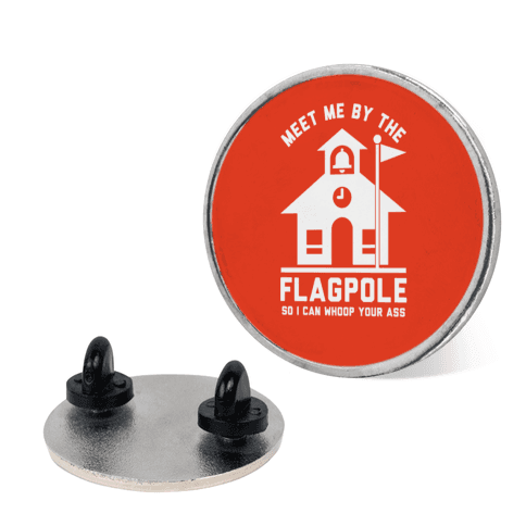 Meet Me By The Flagpole pin