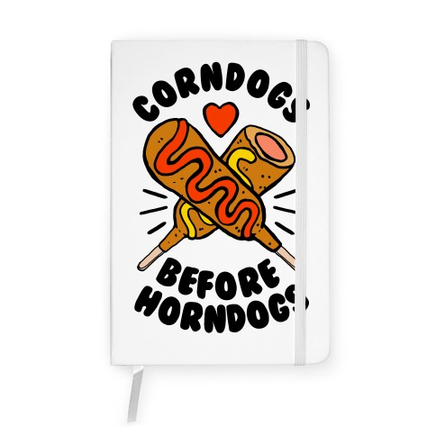 Corndogs Before Horndogs Notebook