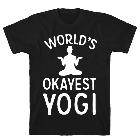 World's Okayest Yogi Mens T-Shirt