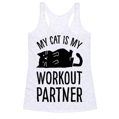 My Cat Is My Workout Partner Racerback Tank Top