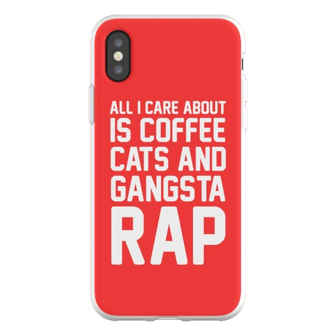 All I Care About Is Coffee, Cats & Gangsta Rap Phone Flexi-Case