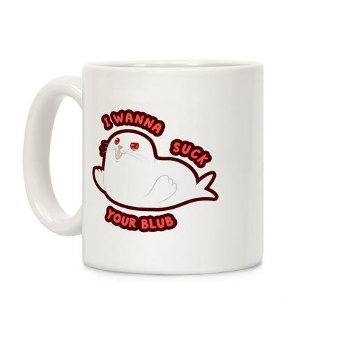 I Wanna Suck Your Blub Coffee Mug
