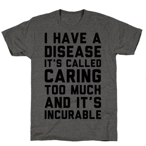 Caring Too Much T-Shirt