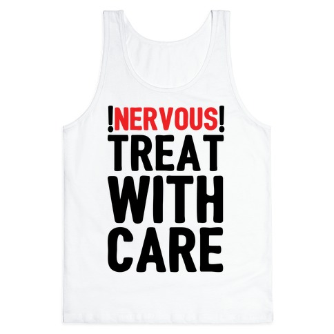 NERVOUS! Treat With Care Tank Top