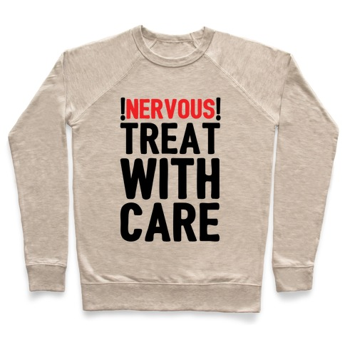 NERVOUS! Treat With Care Pullover