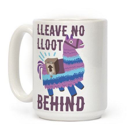Lleave No Lloot Behind Coffee Mug