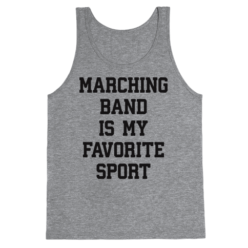 Marching Band Is My Favorite Sport Tank Top