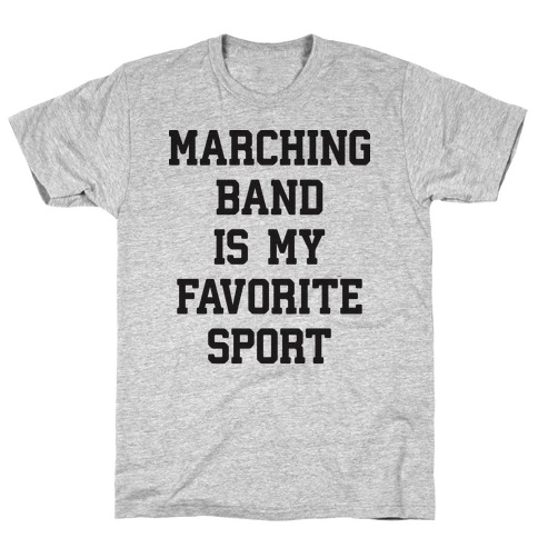 Marching Band Is My Favorite Sport T-Shirt