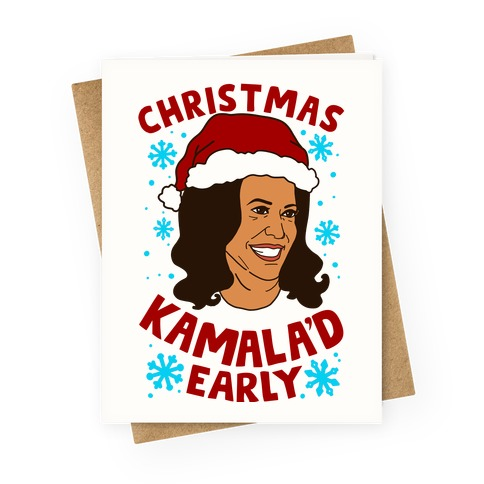Christmas Kamala'd Early Greeting Card