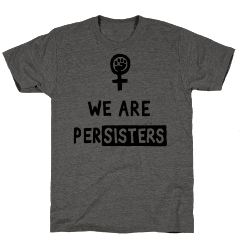We Are Persisters Mens T-Shirt