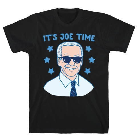 It's Joe Time T-Shirt