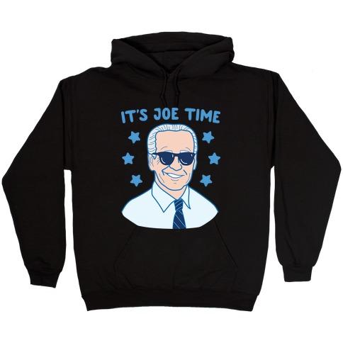It's Joe Time Hooded Sweatshirt