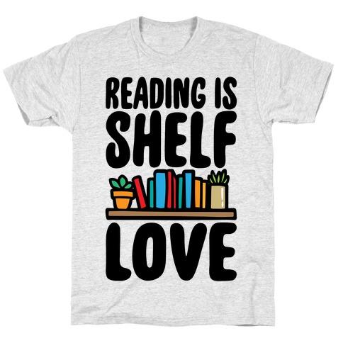 Reading Is Shelf Love T-Shirt