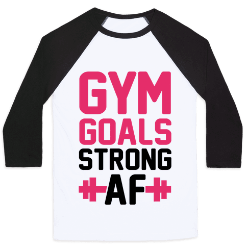 Gym Goals: Strong AF (cmyk) Baseball Tee