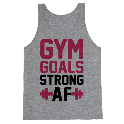 Gym Goals: Strong AF (cmyk) Tank Top