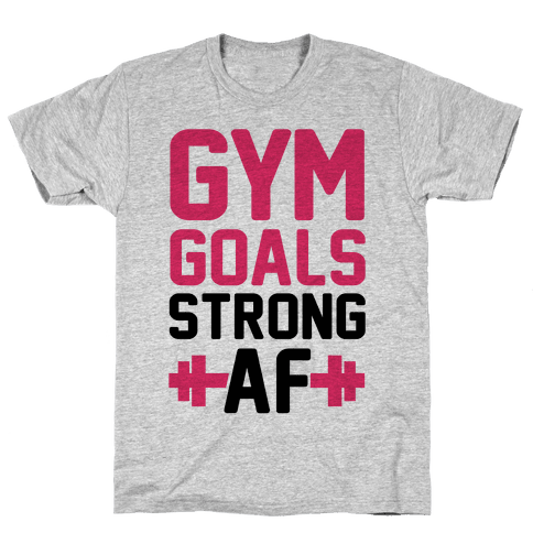 Gym Goals: Strong AF (cmyk) Mens T-Shirt