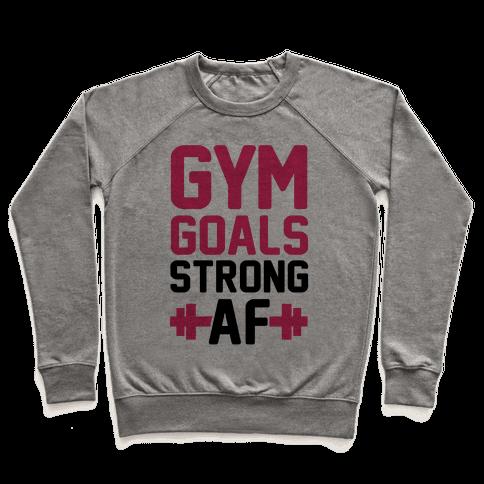 Gym Goals: Strong AF (cmyk) Pullover