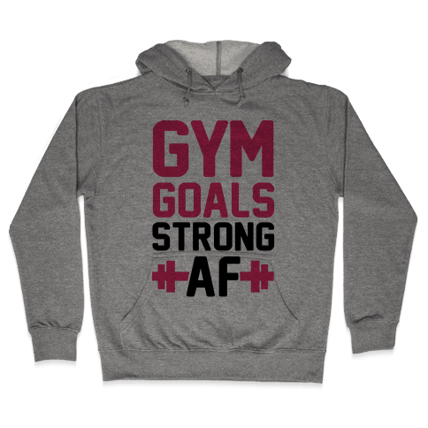 Gym Goals: Strong AF (cmyk) Hooded Sweatshirt