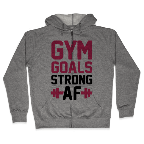 Gym Goals: Strong AF (cmyk) Zip Hoodie
