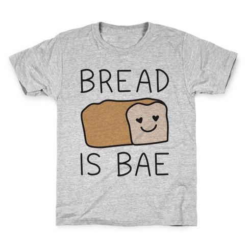 Bread Is Bae Kids T-Shirt