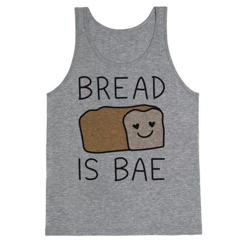 Bread Is Bae Tank Top