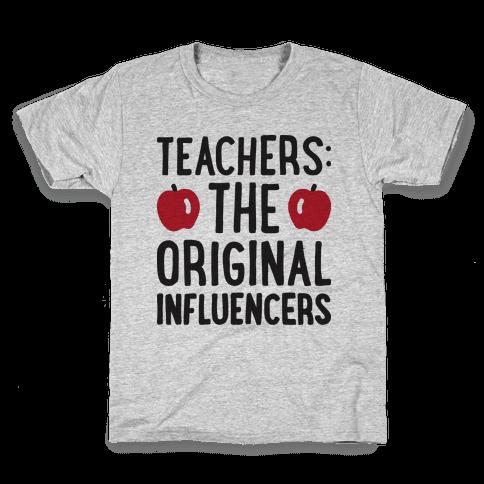 Teachers: The Original Influencers Kids T-Shirt