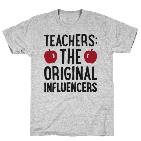 Teachers: The Original Influencers Mens T-Shirt
