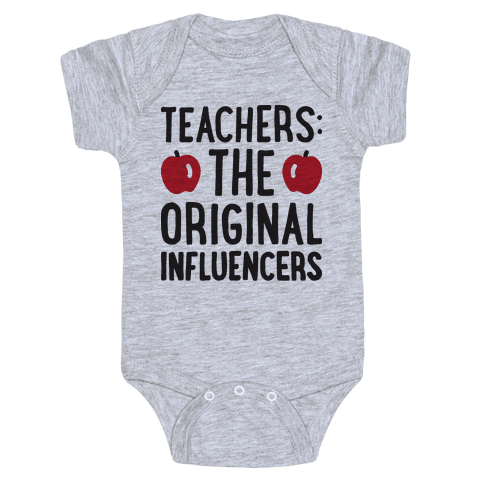 Teachers: The Original Influencers Baby Onesy