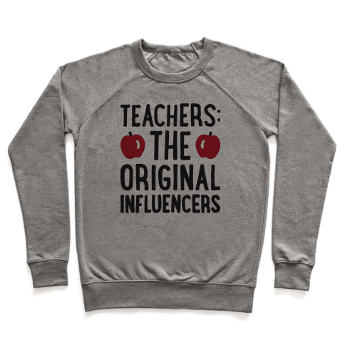 Teachers: The Original Influencers Pullover