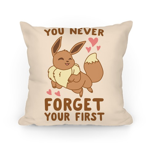 You Never Forget Your First - Eevee Pillow