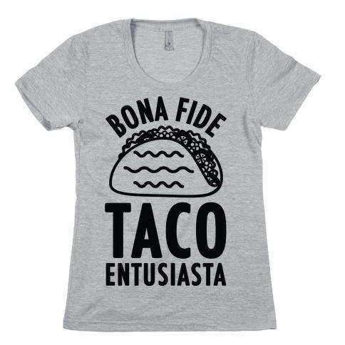 Bona Fide Taco Enthusiasta Womens T-Shirt