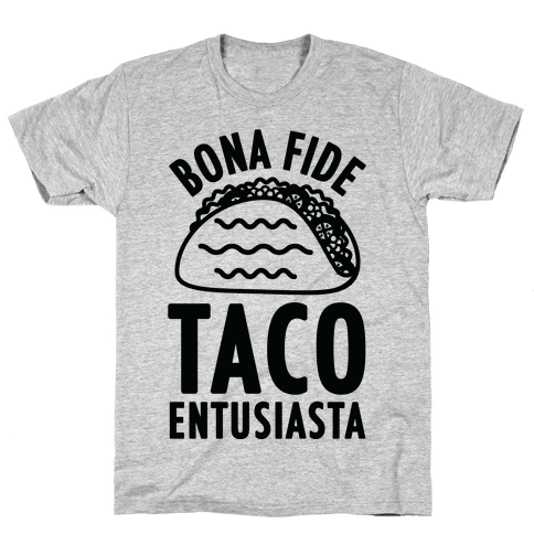 Bona Fide Taco Enthusiasta Mens T-Shirt