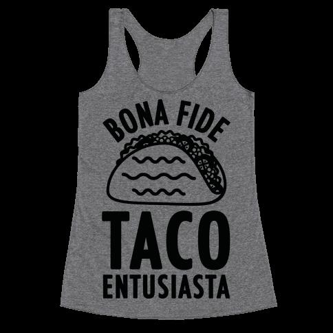 Bona Fide Taco Enthusiasta Racerback Tank Top