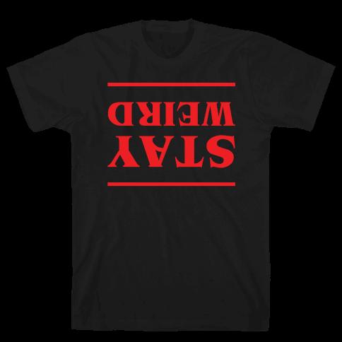 Stay Weird Upside Down Mens/Unisex T-Shirt