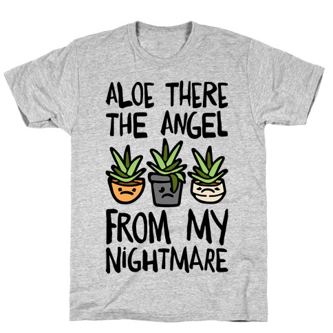 Aloe There The Angel From My Nightmare T-Shirt