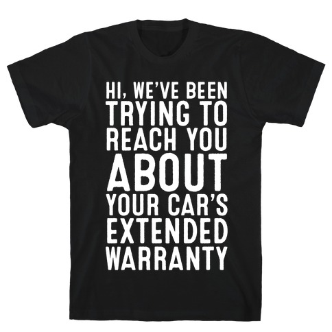 Your Car's Extended Warranty T-Shirt