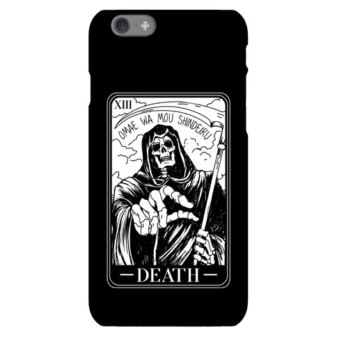 Omae Wa Mou Shindeiru Death Tarot Card Phone Case