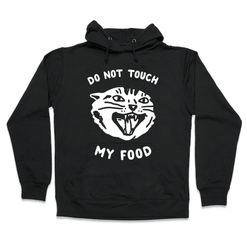 Do Not Touch My Food Hooded Sweatshirt
