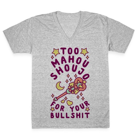 Too Mahou Shoujo For Your Bullshit V-Neck Tee Shirt