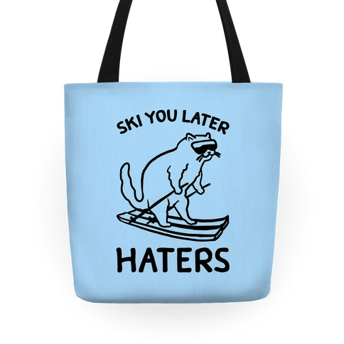 Ski You Later Haters Tote