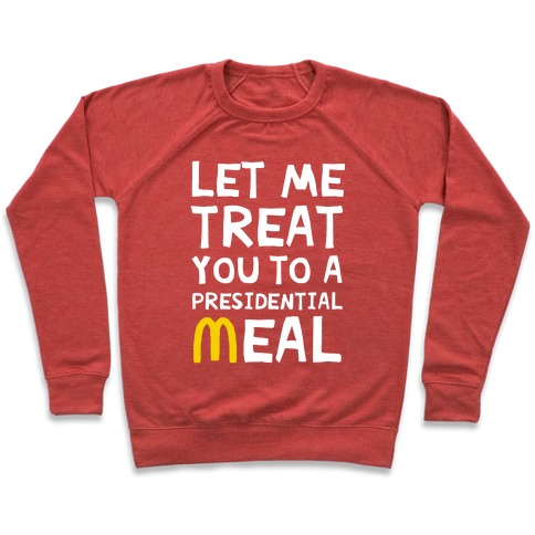 Let Me Treat You to a Presidential Meal Pullover