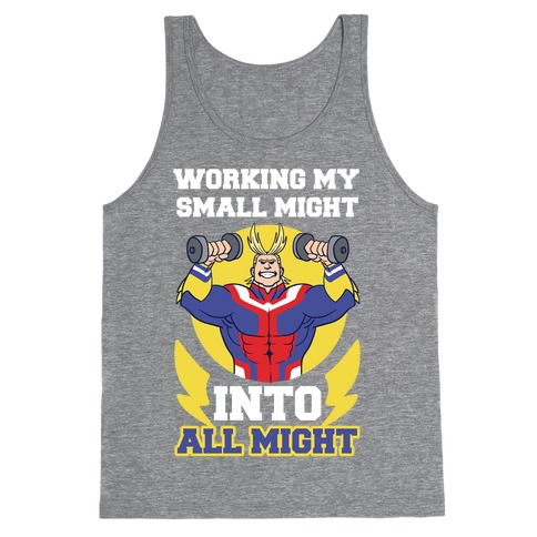 Working My Small Might Into All Might - My Hero Academia Tank Top