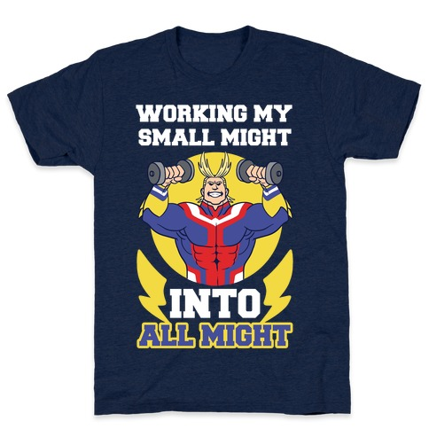 Working My Small Might Into All Might - My Hero Academia Mens T-Shirt