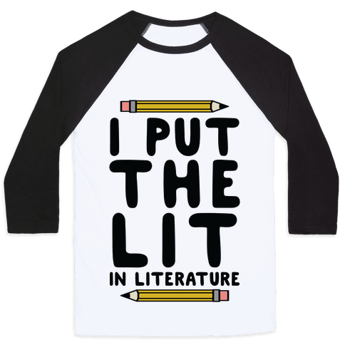 I Put The Lit In Literature Teacher Baseball Tee