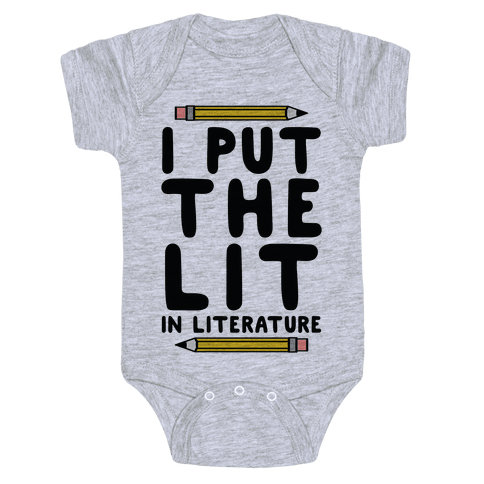 I Put The Lit In Literature Teacher Baby Onesy