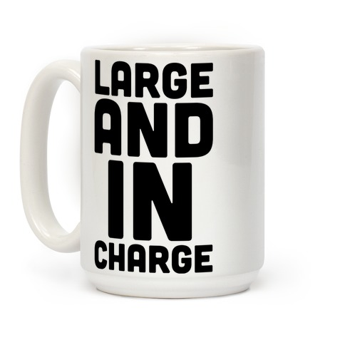 Large and In Charge Coffee Mug