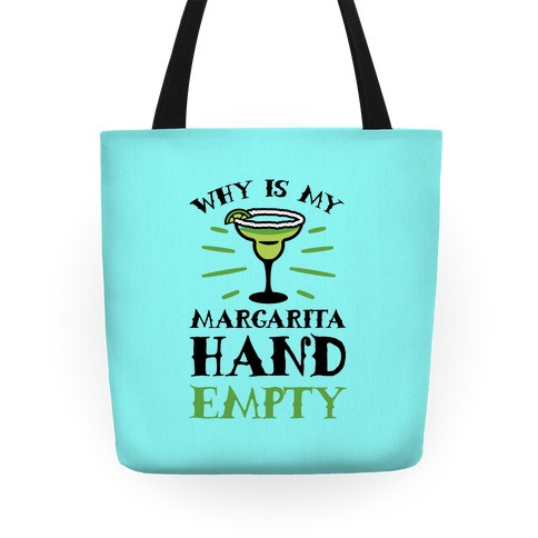 Why Is My Margarita Hand Empty Tote