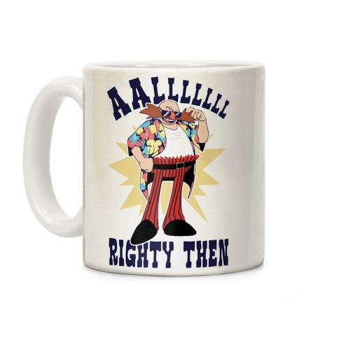 Alrighty Then Eggman Coffee Mug